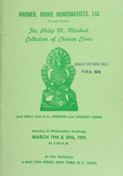 Harmer, Rooke Numismatists, Ltd. proudly presents the Philip M. Markert collection of Chinese coins, and other fine U.S., foreign, and ancient coins. [03/19-20/1974]