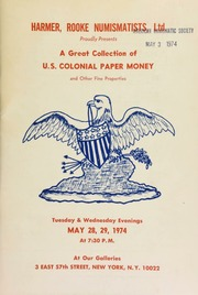 Harmer, Rooke Numismatists, Ltd. proudly presents a great collection of U.S. colonial paper money, as well as crowns, ancients, medievals, and U.S. coins. [05/28-29/1974]