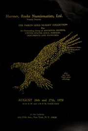 Harmer, Rooke Numismatists, Ltd. proudly presents the Parlin gold nugget collection ... ancients, crowns, United States, gold, foreign, documents and exonumia. [08/26-27/1970]