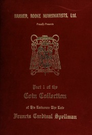 Harmer, Rooke Numismatists, Ltd. proudly presents part I of the coin collection of his eminence the late Francis Cardinal Spellman, consisting of personal decorations and awards ... [09/26/1970]