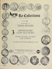 Harmer Rooke Numismatists, Ltd. presents re-collections, featuring a triple-header, 3 minimum bid coin auctions : United States, ancient, and foreign. [11/04/1983]