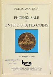 Harmer Rooke Numismatists, Ltd. presents the Pheonix sale of United States coins, a public auction sale. [12/07/1984]