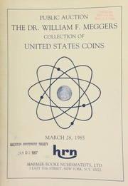 Harmer Rooke Numismatists, Ltd. presents the Dr. William F. Meggers collection of United States coins, a public auction sale. [03/28/1985]