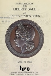 Harmer Rooke Numismatists, Ltd. presents the Liberty sale of United States coins, a public auction sale. [04/29/1986]