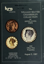 Harmer Rooke Numismatists, Ltd. presents the William Beaver Chamberlin collection of United States coins ... [08/05/1987]