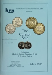 Harmer Rooke Numismatists, Ltd. presents the curator sale, featuring United States, foreign gold, and ancient coins. [07/06/1988]