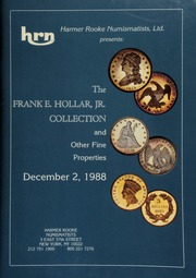 Harmer Rooke Numismatists, Ltd. presents the Frank E. Hollar, Jr. collection ... [12/02/1988]