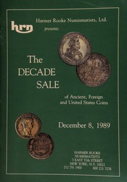 Harmer Rooke Numismatists, Ltd. presents the decade sale of ancient, foreign, and United States coins ... [12/08/1989]