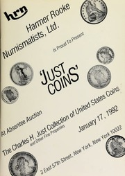 Harmer Rooke Numismatists, Ltd. is proud to present 'just coins' at absentee auction : the Charles H. Just collection of United States coins ... [01/17/1992]