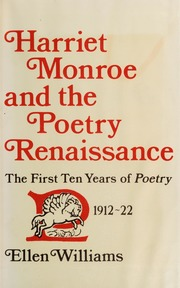 Harriet Monroe And The Poetry Renaissance The First Ten Years Of