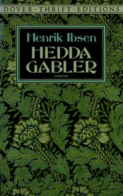 the story of hedda in ibsens hedda gabler Hedda gabler study guide contains a biography of henrik ibsen, literature essays, a complete e-text, quiz questions, major themes, characters, and a full summary and analysis.