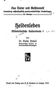Heldenleben: Mittelalterliche Kulturideale I