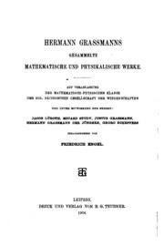 Hermann Grassmanns gesammelte mathematische und physikalische Werke