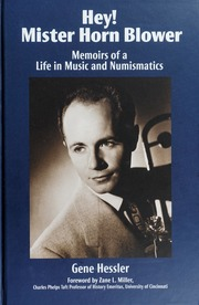 Hey! Mister Horn Blower: Memoirs of a Life in Music and Numismatics