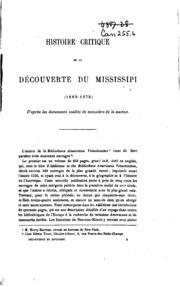 Histoire critique de la découverte du Mississipi ! (1669-1673) D-après les documents inédits du Ministère de la marine