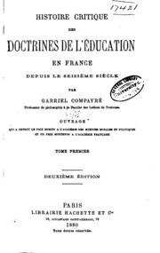 Histoire critique des doctrines de l-éducation en France depuis le seizième siècle