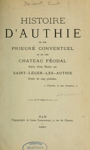 Histoire d-Authie : de son prieuré conventuel et de son château féodal : suivie d-une notice sur Saint-Léger-les-Authie