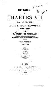 Histoire de Charles VII, roi de France et de son époque 1403-1461