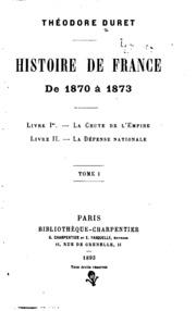 Histoire de France de 1870 à 1873 ...