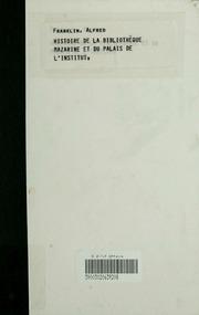 Histoire de la Bibliothèque Mazarine et du palais de l-Institut