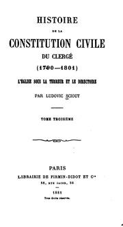 Histoire de la constitution civile du clergé (1790-1801) ..