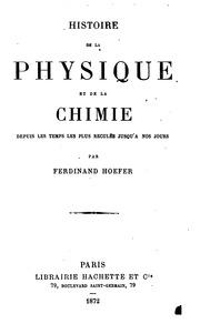 Histoire de la physique et de la chimie depuis les temps les plus reculés jusqu-a nos jours microform