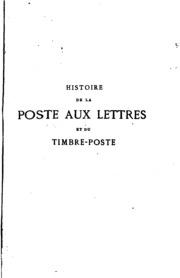 histoire de la poste aux lettres depuis ses origines les plus anciennes jusqu 39 nos jours. Black Bedroom Furniture Sets. Home Design Ideas