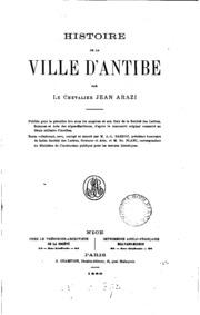 Histoire de la ville d-Antibe, texte collationné et annoté par A.-L. Sardou et E. Blanc