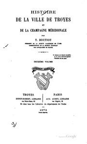 Histoire de la ville de Troyes et de la Champagne méridionale