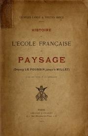 Histoire de l-école française de paysage (depuis le Poussin jusqu-à Millet) : avec des notes et un appendice