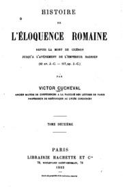 Histoire de l-éloquence romaine depuis la mort de Cicéron jusqu-à l-avènement de l-empereur Hadrien