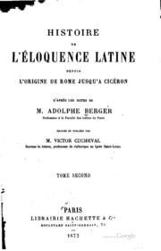 Histoire de l-éloquence latine depuis l-origine de Rome jusqu-à Cicéron ...