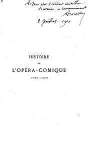 Histoire de l-Opéra-Comique: La seconde Salle Favart-1840-1887 ...