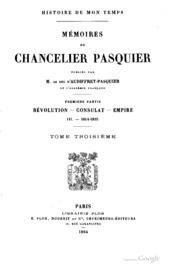 Vol 3: Histoire de mon temps. Mémoires du chancelier Pasquier