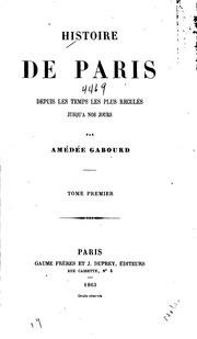 Vol 1: Histoire de Paris depuis les temps les plus reculés jusqu-à nos jours