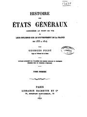 Histoire des États généraux, considérés au point de vue de leur influence sur le gouvernement de la France de 1355 à 1614