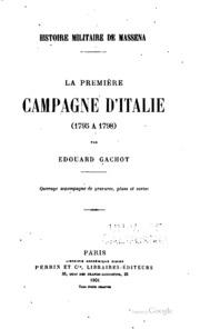 Histoire militaire de Masséna. Le première campagne d-Italie (1795 à 1798)