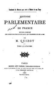 Vol 4: Histoire parlementaire de France, recueil complet des discours prononcés dans les Chambres de 1819 à 1848