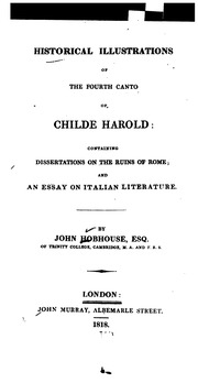 historical illustrations of the fourth canto of childe harold  historical illustrations of the fourth canto of childe harold containing dissertations on the ruins of rome and an essay on italian literature