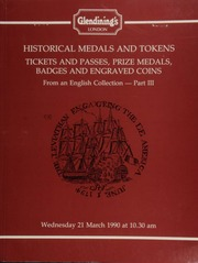Historical medals, and tokens, tickets and passes, prize medals, badges and engraved coins, including early school medals, Masonic and friendly societies, racing and other sports, general topics and items of London interest, from an English collection, Part III ... [03/21/1990]