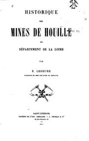 Historique des mines de houille du Départment de la Loire