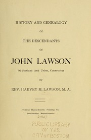 History and genealogy of the descendants of John Lawson of Scotland and Union, Connecticut