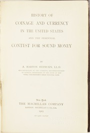 History of Coinage and Currency in the United States and the Perennial Contest for Sound Money