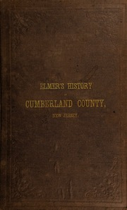 History of the early settlement and progress of Cumberland County, New Jersey : and of the currency of this and adjoining colonies.