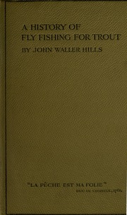 A history of fly fishing for trout hills john waller for History of fly fishing