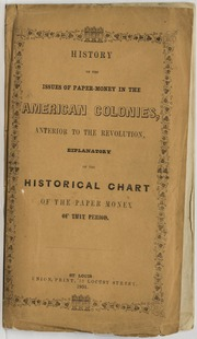 History of the Issues of Paper-Money in the American Colonies