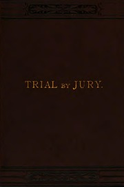 the history of trials by jury Kids learn about serving on a jury for the united states government including  who can serve, how  history  us government  jury trials are for criminal  cases where the punishment is more than 6 months in prison or for large civil  cases.