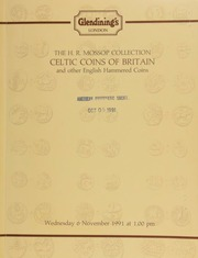 The H.R. Mossop collection [of] Celtic coins of Britain, [as well as] other properties of British hammered coins, [containing] those from the reigns of Henry II to Charles II; [also] 20 lots of \Tealby\ pennies; [etc.] ... [11/06/1991]