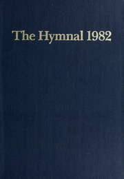 The hymnal, 1982 : according to the use of the Episcopal