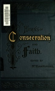Hymns of consecration and faith for use at general Christian